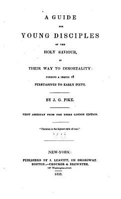 A Guide for Young Disciples of the Holy Saviour  in Their Way to Immortality PDF