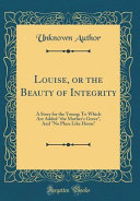 Louise, Or the Beauty of Integrity