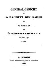 Generalbericht an Se. Majestät den Kaiser über das Ministerium des Öffentlichen Unterrichts: 1843 (1844)