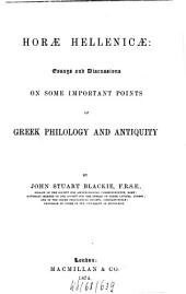 Horae Hellenicæ: Essays and Discussion on Some Important Points of Greek Philology and Antiquity