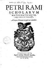 Scholarum mathematicarum libri unus et triginta