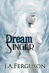 Dream Singer: A Dream Chronicle Novel