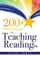 200  Proven Strategies for Teaching Reading  Grades K 8