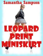 LEOPARD PRINT MINISKIRT: A Younger Woman Public Story