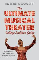 The Ultimate Musical Theater College Audition Guide PDF