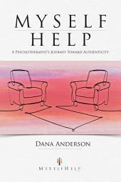 Myself Help: A Psychotherapist's Journey toward Authenticity