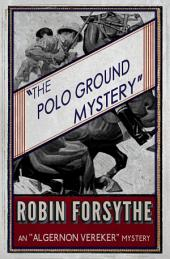 The Polo Ground Mystery