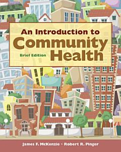 An Introduction to Community Health Brief Edition Book