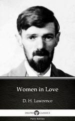 Women in Love by D. H. Lawrence - Delphi Classics (Illustrated)