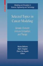 Selected Topics in Cancer Modeling: Genesis, Evolution, Immune Competition, and Therapy