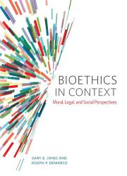 Bioethics in Context PDF