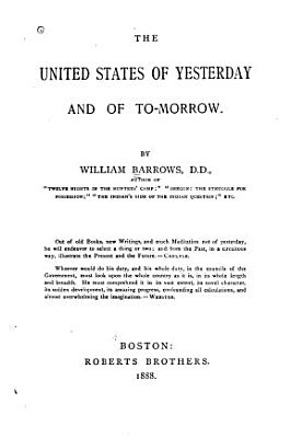 The United States of Yesterday and of To morrow PDF