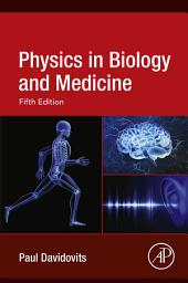 Physics in Biology and Medicine: Edition 5