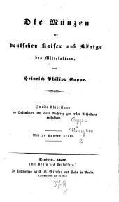Die Münzen der deutschen Kaiser und Könige des Mittelalters: ¬Die Hohlmünzen und einen Nachtrag zur ersten Abtheilung enthaltend, Band 2