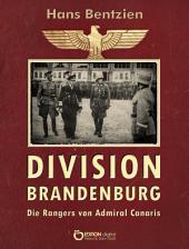 Division Brandenburg: Die Rangers von Admiral Canaris