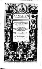 Annales Ecclesiastici: Rerum in orbe Christiano ab anno Domini 1198. usque ad annum Domini 1299. gestarum, narrationem complectens, Volume 13