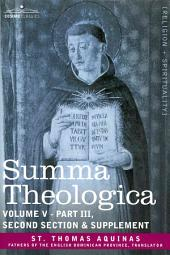 Summa Theologica, Volume 5 (Part III, Second Section & Supplement)