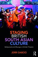 Staging British South Asian Culture PDF