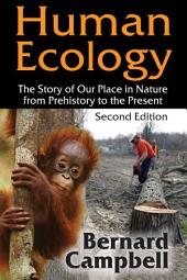 Human Ecology: The Story of Our Place in Nature from Prehistory to the Present, Edition 2