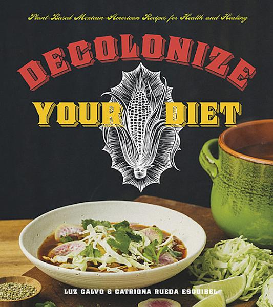 Download Decolonize Your Diet Book