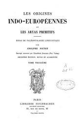 Les origines indo-européennes ou les Aryas primitifs: Volume3