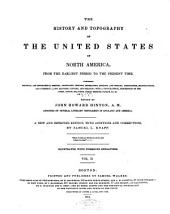 The History and Topography of the United States of North America, from the Earliest Period to the Present Time ...
