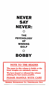 NEVER SAY NEVER  THE PSYCHOLOGY OF WINNING GOLF PDF