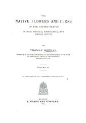 The Native Flowers and Ferns of the United States in Their Botanical, Horticultural and Popular Aspects: Volume 2