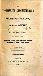 De voornaamste geschiedenissen van Noord-Nederland: I Van den vrede van Munster tot aan den oorlog van 't jaar 1672. 3e Afdeeling, Volume 1