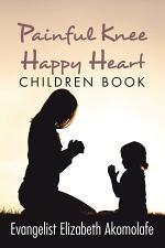 Painful Knee Happy Heart Children Book.