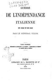 Guerre de l'indépendance italienne en 1848 et en 1849: Evénements antérieurs a la guerre, campagne du Piémont et la guerre dans la Venétie, Volume1