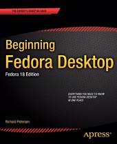 Beginning Fedora Desktop: Fedora 18 Edition