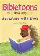 Bibletoons  Book One  Adventure with Noah PDF