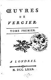 Oeuvres de Vergier: Tome premier, Volume1