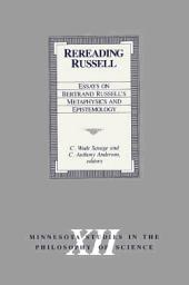Rereading Russell [electronic resource]: essays in Bertrand Russell's metaphysics and epistemology