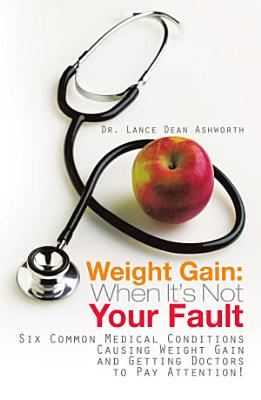 Weight Gain  When It s Not Your Fault