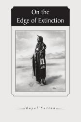 On The Edge Of Extinction Book PDF