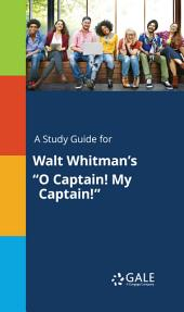 A Study Guide for Walt Whitman's ‹¨«‹¨«‹¨«‹¨«O Captain! My Captain!‹¨«‹¨«‹¨«‹¨«