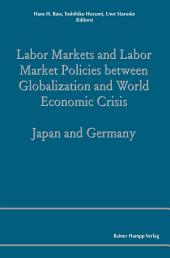 Labor Markets and Labor Market Policies between Globalization and World Economic Crisis: Japan and