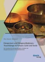 Klangreisen und Klangmeditationen  Traumkl  nge f  r K  rper  Geist und Seele PDF