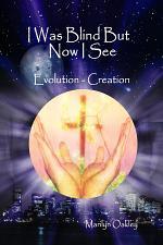 I Was Blind But Now I See Evolution - Creation