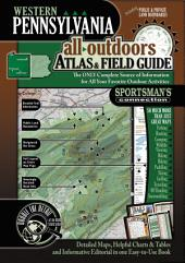 Western Pennsylvania All-Outdoors Atlas & Field Guide