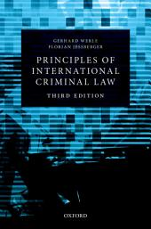 Principles of International Criminal Law: Edition 3