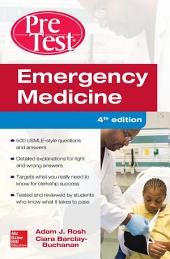 Emergency Medicine PreTest Self-Assessment and Review, Fourth Edition: Edition 4
