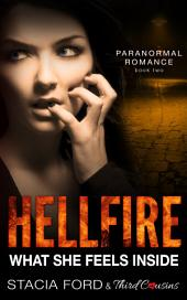 Hellfire - What She Feels Inside: (Paranormal Romance), Book 2