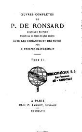 Oeuvres complètes de P. de Ronsard: nouvelle édition publiée sur les textes les plus anciens avec les variantes et des notes/, Volumes1à7