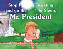 Stop F  king Tweeting and Go the F  k to Sleep  Mr  President