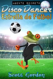 Agente Secreto Disco Dancer: Estrella de Fútbol (ePub)