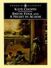 Bayou Folk and A Night in Acadie