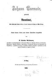 Johann Turmair, genannt Aventinus, Geschichtschreiber des bayerischen Volkes